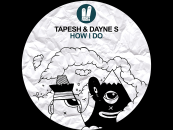 Tapesh & Dayne S – How I Do (Original Mix) [Smiley Fingers]