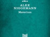 Alex Niggemann – Materium [Poker Flat Recordings]