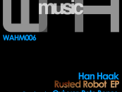 Han Haak.Rusted Robot EP- (We Are Here Music)