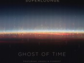 Superlounge – Ghost of Time [Culprit LA]