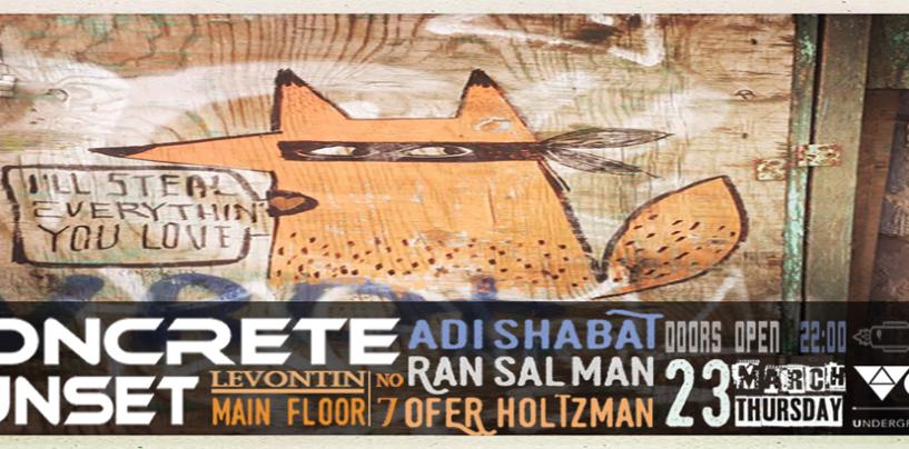 Concrete Sunset 23/3/17 – Ran Salman / Adi Shabat / Ofer Holtzman